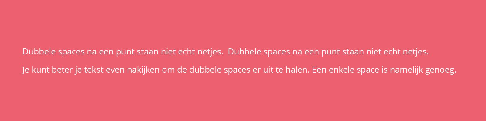 dubbele spaces