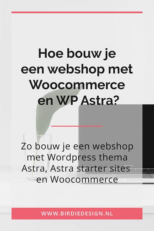 Hoe bouw je een webshop met Woocommerce en Astra pinterest afbeelding